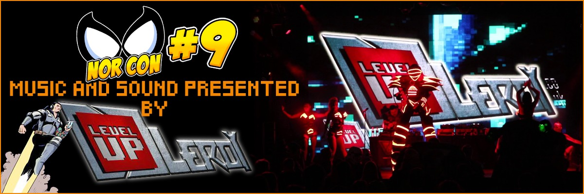 Level Up Leroy will be presenting the music & sound for NOR-CON 9